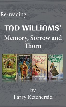 Re-reading Tad William's Memory, Sorrow and Thorn